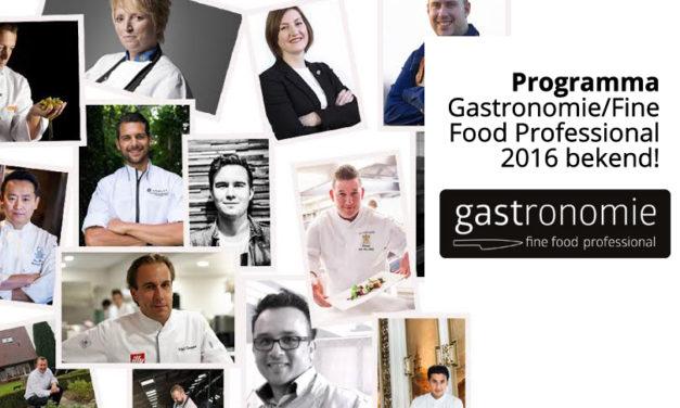 Programma Gastronomie/Fine Food Professional 2016 bekend!